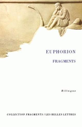 Euphoriôn - Oeuvre poétique et autres fragments.