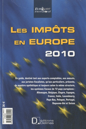 EuraAudit International - Les Impôts en Europe 2010 - Edition bilingue français-anglais.