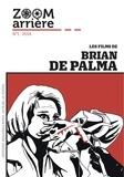 Collectif - Zoom arrière N° 1/2019 : Les films de Brian de Palma.