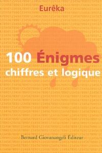 Eurêka - 100 Enigmes chiffres et logique - Classées par ordre de difficulté.