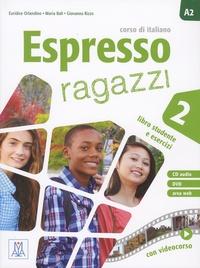 Euridice Orlandino et Maria Bali - Espresso ragazzi 2, corso di italiano A2 - Libro studente e esercizi. 1 DVD + 1 CD audio