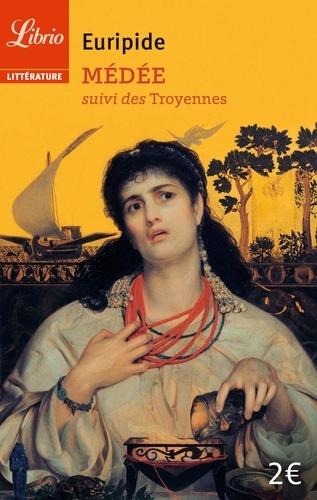 Euripide - Médée suivi de Les Troyennes.
