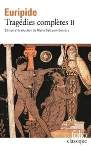 Euripide - Tragédies complètes - Tome 2.