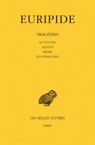 Euripide - Tragédies - Tome 1, Le cyclope, Alceste, Médée, Les Héraclides.