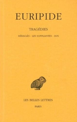 Euripide - Tragédies - Tome 3, Héraclès, Les suppliantes, Ion.