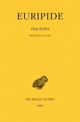 Euripide - Tragédies - Tome 7, 1e partie, Iphigénie à Aulis.