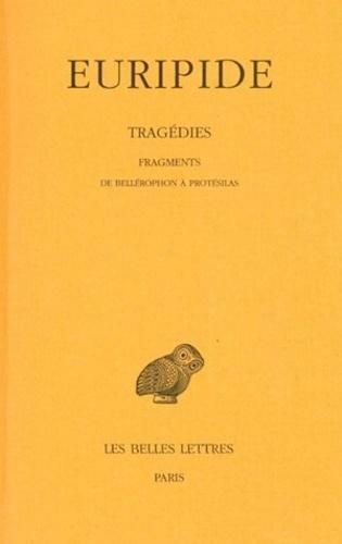 Euripide - Tragédies - Tome 8, 2e partie, Fragments de Bellérophon à Protésilas.