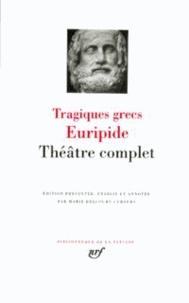 Euripide - Tragiques grecs - Théâtre complet.