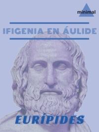 Eurípides Eurípides - Ifigenia en Áulide.
