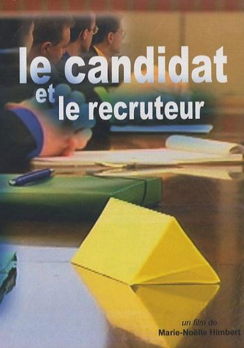 Marie-Noëlle Himbert - Le candidat et le recruteur - DVD vidéo.