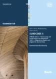 Eurocode 5 - DIN EN 1995-1-1 Bemessung und Konstruktion von Holzbauten - Teil 1-1: Allgemeine Regeln und Regeln für den Hochbau Kommentierte Kurzfassung.