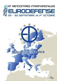 EuroDéfense - XIe rencontres internationles Eurodéfense 2005 - Les avancées et les nouvelles prspectives de la politiques européenne de sécurité et de défense.