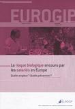 Eurogip - Le risque biologique encouru par les salariés en Europe. Quelle ampleur, Quelle prévention ? - Rapport d'enquête.