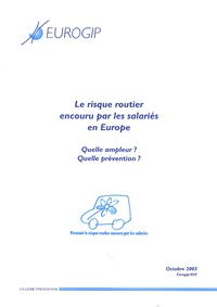 Eurogip - Le risque routier encouru par les salariés en Europe - Quelle ampleur ? Quelle prévention ?. 1 Cédérom