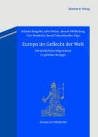 Europa im Geflecht der Welt - Mittelalterliche Migrationen in globalen Bezügen.