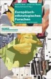 Europäisch-ethnologisches Forschen - Neue Methoden und Konzepte.
