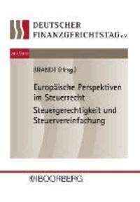 Europäische Perspektiven im Steuerrecht Steuergerechtigkeit und Steuervereinfachung.