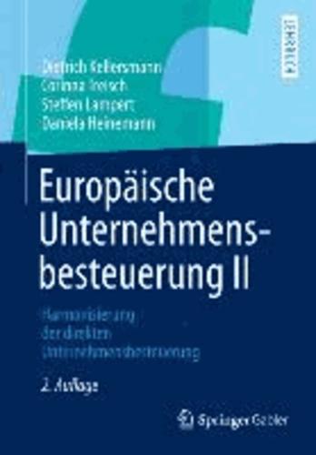 Europäische Unternehmensbesteuerung II - Harmonisierung der direkten Unternehmensbesteuerung.