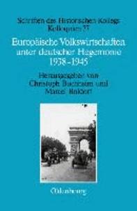 Europäische Volkswirtschaften unter deutscher Hegemonie - 1938-1945.