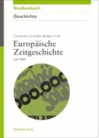 Europäische Zeitgeschichte im 20. Jahrhundert seit 1945.