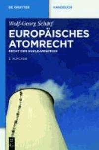Europäisches Atomrecht - Recht der Nuklearenergie.