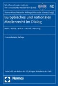 Europäisches und nationales Medienrecht im Dialog - Recht - Politik - Kultur - Technik - Nutzung.