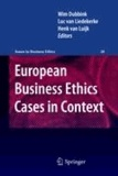 Wim Dubbink - European Business Ethics Cases in Context - The Morality of Corporate Decision Making.