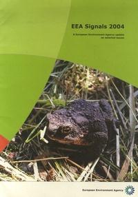 European Environment Agency - EEA Signals 2004 - A European Environment Agency update on selected issues.