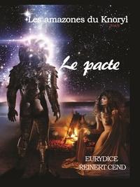 C eurydice Reinert - Les amazones du Knoryl Vol.3 - Le pacte.