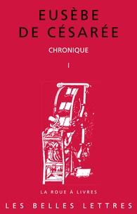 Eusèbe de Césarée - Chronique - Tome 1.