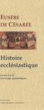 Eusèbe de Césarée - Histoire ecclésastique - Livres I et II, Les Temps apostoliques.