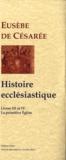 Eusèbe de Césarée - Histoire ecclésiastique - Tome 3 et 4, La primitive église.