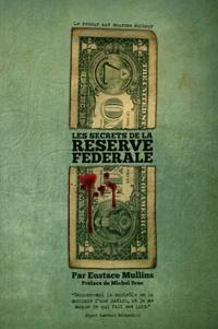 """Eustace Mullins - Les secrets de la Réserve Fédérale - La """"London Connection""""."""
