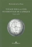 Eustache de La Fosse - Voyage sur la côte occidentale de l'Afrique (1479-1481).