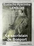 Eustache-Hyacinthe Langlois - Le sacristain de Bonport.