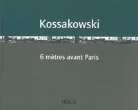Eustache Kossakowski - 6 mètres avant Paris.