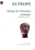 Eutrope - Abrégé de l'histoire romaine de Romulus à Jovien.