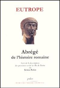 Eutrope - Abrégé de l'histoire romaine suivi de la description des provinces et de la ville de Rome par Sextus Rufus.