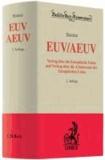 EUV/AEUV - Vertrag über die Europäische Union und über die Arbeitsweise der Europäischen Union, Rechtsstand: voraussichtlich 1. April 2010.