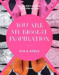 Eva & Adele - You are my Biggest Inspiration.