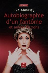 Eva Almassy - Autobiographie d'un fantôme et autres fictions.