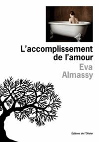Eva Almassy - L'accomplissement de l'amour.