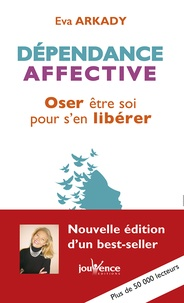 Les 20 premières heures de téléchargement gratuit de livres audio Dépendance affective  - Oser être soi pour s'en libérer iBook CHM PDB (French Edition) par Eva Arkady 9782889118038