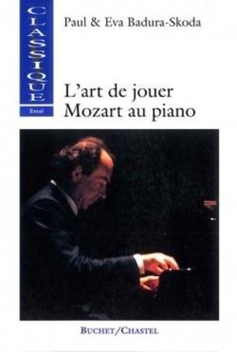 Eva Badura-Skoda et Paul Badura-Skoda - L'art de jouer Mozart au piano.