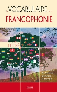 Eva Baladier et Guillaume Chapheau - Le vocabulaire de la francophonie.