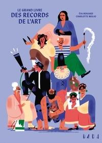 Eva Bensard et Charlotte Molas - Le grand livre des records de l'art.