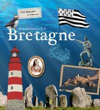 Eva Bensard - Ma petite histoire de la Bretagne.