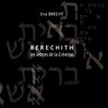Eva Brecht - Berechith - Les lettres de la Création.