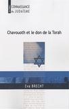 Eva Brecht - Chavouoth et le don de la Torah.