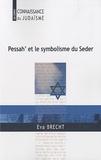 Eva Brecht - Pessah' et le symbolisme du Seder.